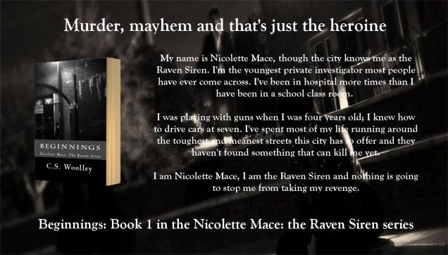 Order the paperback of Beginnings, Book 1 in the Nicolette Mace: the Raven Siren series by C.S. Woolley for just £11.99 in paperback with free UK delivery